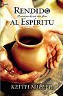 Rendido al Espiritu: El Comienzo de la Vida Plena by Journalist Keith Miller (Paperback / softback, 2008)