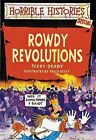 Rowdy Revolutions by Terry Deary (Paperback, 1999)