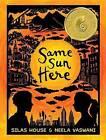 Same Sun Here by Silas House, Neela Vaswani (Paperback / softback, 2013)