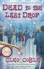 Dead to the Last Drop by Cleo Coyle (Hardback, 2015)