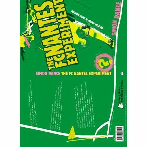 The FC Nantes Experiment: One Man's Odyssey of French Football by Simon Rance...