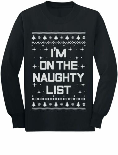 I/'m On The Naughty List Funny Ugly Christmas Toddler//Kids Long sleeve T-Shirt