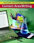 Content-Area Writing: Every Teacher's Guide by Harvey -Smokey- Daniels, Nancy Steineke, Steven Zemelman (Paperback, 2007)