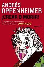 Vintage Espanol: Crear O Morir! by Andres Oppenheimer (2014, Paperback)
