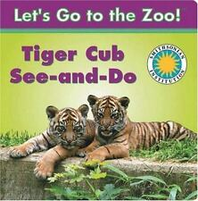 Tiger Cub See-and-Do - a Smithsonian Let's Go to the Zoo book Laura Gates Galvi