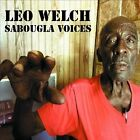 Sabougla Voices [Digipak] * by Leo Welch (CD, Jan-2014, Big Legal Mess Records)
