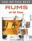100 of the Best Rums of All Time by Alex Trost, Vadim Kravetsky (Paperback / softback, 2013)