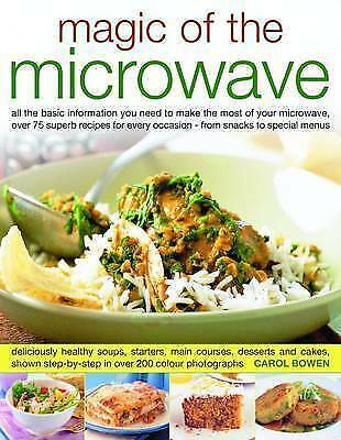 """AS NEW"" Carol Bowen, Magic of the Microwave: All the Information You Need to Ma"