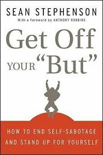 """Get Off Your """"But"""": How to End Self-Sabotage and Stand Up for Yourself, Stephens"""