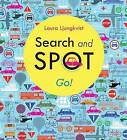 Search and Spot: Go! by Laura Ljungkvist (Hardback, 2016)
