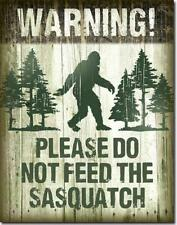 Warning Please Do Not Feed The Sasquatch Tin Metal Sign NEW
