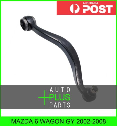 Fits MAZDA 6 WAGON GY Left Hand Lh Front Control Arm Suspension Wishbone