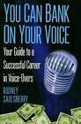 You Can Bank on Your Voice : Your Guide to a Successful Career in Voice-Overs by Rodney Saulsberry (2004, Paperback)