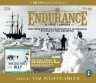 Endurance and Shackleton's Way: Both the Story and Leadership Lessons from the Antarctic Explorer Shackleton by Margot Morrell, Alfred Lansing, Stephanie Capparell (CD-Audio, 2005)