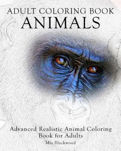 - Advanced Realistic Coloring Bks.: Adult Coloring Book Animals : Advanced  Realistic Animal Coloring Book For Adults By Mia Blackwood (2015, Trade  Paperback) For Sale Online EBay