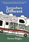 Somewhere Different: A Family Adventure Through the Balkans, Egypt and Sri Lanka by Duncan Ridgley (Paperback, 2014)