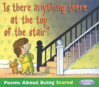 Is There Anything at the Top of the Stairs?: Poems About Being Scared by Brian Moses (Paperback, 2001)
