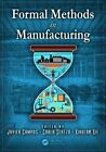 Formal Methods in Manufacturing by Taylor & Francis Inc (Hardback, 2014)