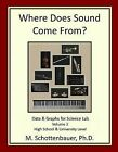 Where Does the Sound Come From?: Data & Graphs for Schience Lab: Volume 2 by Michele Schottenbauer (Paperback, 2013)