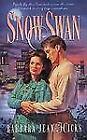 Palisades Pure Romance: Snow Swan by Barbara Jean Hicks (1997, Paperback)