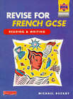 Revise for French GCSE: Reading and Writing Book by Michael Buckby (Paperback, 1997)