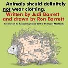 Animals Should Definitely Not Wear Clothing by Judith Barrett, Ron Barrett (Paperback, 1988)