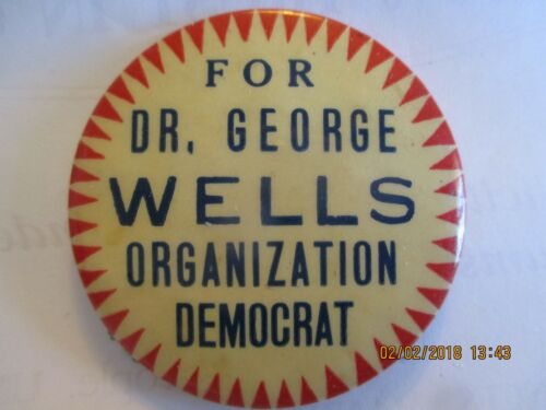 "1 34"" CELLO BUTTON PIN DR GEORGE WELLS DEMOCRAT ARUNDEL CO MARYLAND"
