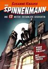 Der Spinnenmann und 13 weitere erstaunliche Geschichten von Susanne Knauss (Gebundene Ausgabe)
