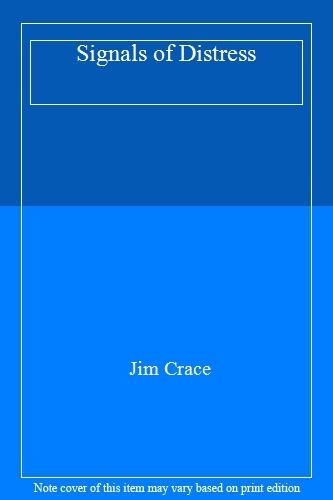 Signals of Distress By Jim Crace. 9780670856961