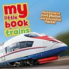 My Little Book of Trains by Claudia Martin, Rod Green (Hardback, 2016)