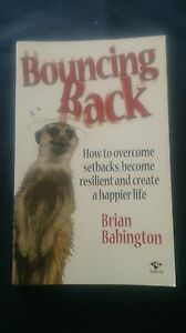 BOUNCING-BACK-How-to-Overcome-Setbacks-Become-Resilient-Happier-BRIAN-BABINGTON