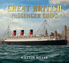 Great British Passenger Ships by William Miller (Paperback, 2010)