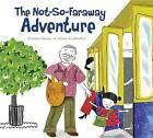 The Not-So-Faraway Adventure by Andrew Larsen (Hardback, 2016)