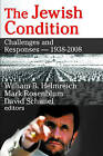 The Jewish Condition: Challenges and Responses - 1938-2008 by Transaction Publishers (Paperback, 2008)