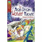 Oxford Reading Tree TreeTops Fiction: Level 15 More Pack A: The Mean Dream Wonder Machine by Margaret McAllister (Paperback, 2014)