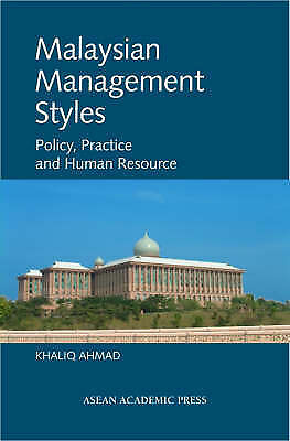 Malaysian Management Styles: Policy, Practice and Human Resource by Khaliq...