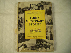 Forty Missionary Stories Margaret W Eggleston 1934 GC 15-2-1G