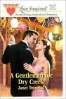 Steeple Hill Love Inspired: A Gentleman for Dry Creek Vol. 110 by Janet Tronstad (2000, Paperback)