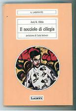 OLESA JURIJ K. IL NOCCIOLO DI CILIEGIA LUCARINI 1989 I° ED. IL LABIRINTO 11