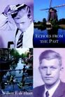 Echoes From The Past by Willem F. De Haan 9781425944346 Paperback 2006
