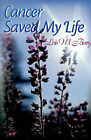 Cancer Saved My Life by Lois W Berry (Paperback / softback, 2000)