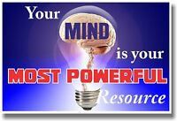 Your Mind Is Your Most Powerful Resource - Motivational Classroom Poster