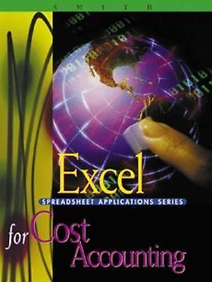 Excel Applications for Cost Accounting by Smith, Gaylord N.