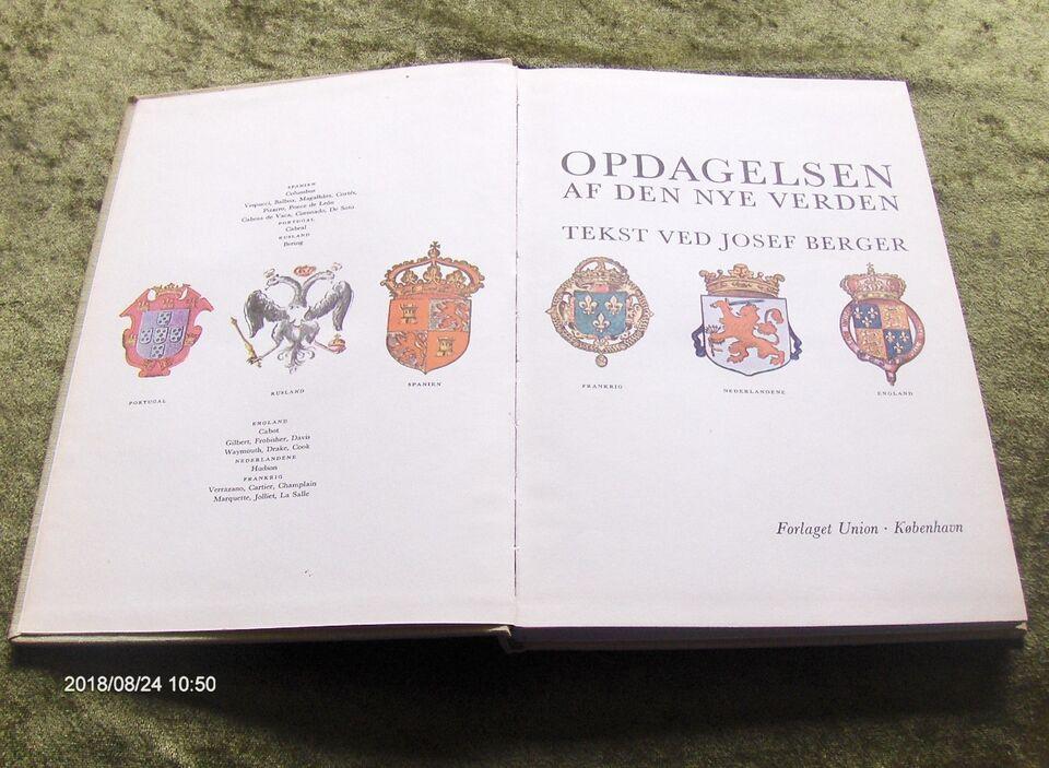 OPDAGELSEN AF DEN NYE VERDEN, Josef Berger, emne: historie