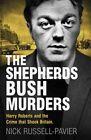 The Shepherd's Bush Murders by Nick Russell-Pavier (Hardback, 2016)