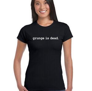 a221178ffd031 Details about Grunge Is Dead - Womens T-Shirt Nirvana As Worn By Kurt Cobain