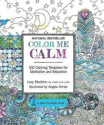 Color Me Calm: 100 Coloring Templates for Meditation and Relaxation (A Zen Colo
