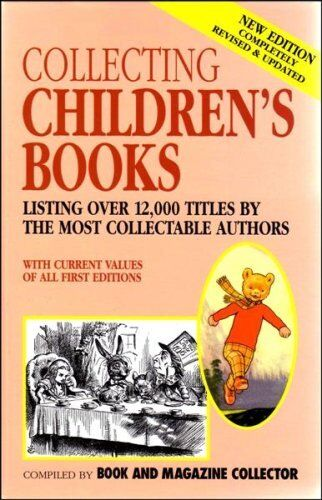 Collecting Children's Books: Listing over 12,000 titles by the most collectabl,