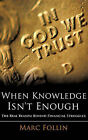 When Knowledge Isn't Enough by Marc Follin (Hardback, 2010)