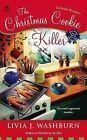 The Christmas Cookie Killer by Livia J Washburn (Paperback / softback)
